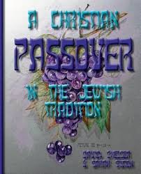 christian seder haggadah a christian passover in the tradition by simon