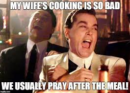 Funny Cooking Memes - good fellas hilarious meme imgflip