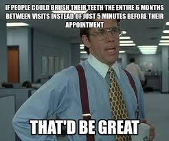 Dental Hygiene Memes - dental hygienist memes image memes at relatably com