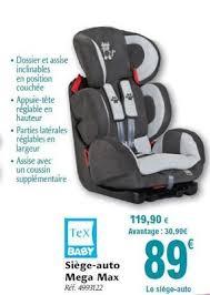 sieges auto carrefour carrefour promotion siège auto mega max tex baby siège voiture