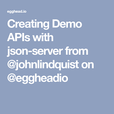 javascript tutorial demo creating demo apis with json server from johnlindquist on