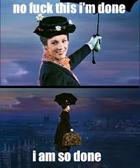 Mary Poppins Meme - mary poppins so done know your meme