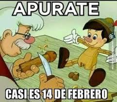 imagenes graciosas por el 14 de febrero apurate ya casi es 14 de febrero memes graciosos