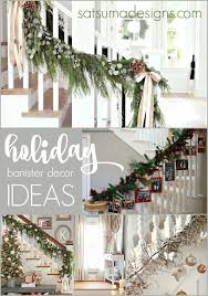 Banister Christmas Ideas Holiday Banister Decorating Ideas U2013 Satsuma Designs