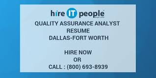 Quality Assurance Analyst Resume Quality Assurance Analyst Resume Dallas Fort Worth Hire It