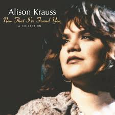 Was Beethoven Blind Now That I U0027ve Found You A Collection Alison Krauss Tidal
