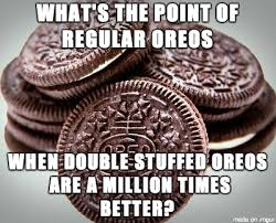 Oreo Memes - crossed my mind while i was eating non double stuffed oreos earlier