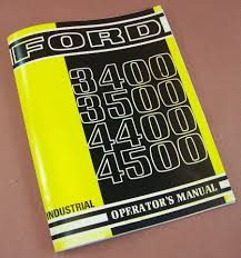 ford 3400 3500 4400 4500 industrial tractor operators owners