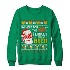 i am here for turkey and sweater thanksgiving shirt