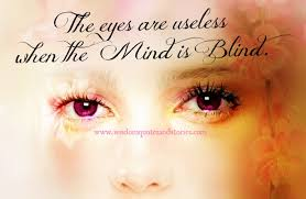 Love Blind Definition The Eyes Are Useless When The Mind Is Blind Hubpages