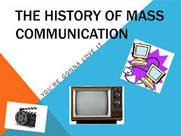 the history of mass communication you re gonna it ppt