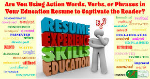 Eye Catching Words For Resume Are You Using Action Words Verbs Or Phrases In Your Education