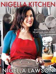 nigella kitchen recipes from the heart of the home nigella