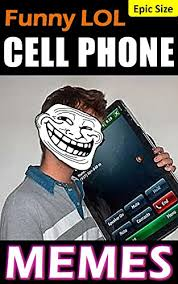 Funny Cell Phone Memes - memes cell phone funny lol memes jokes cell phone hilarity