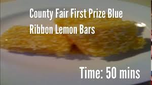 county fair first prize blue ribbon lemon bars recipe youtube