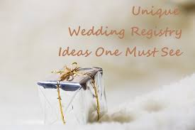 unique wedding registry list of top 6 unique wedding registry ideas one must see