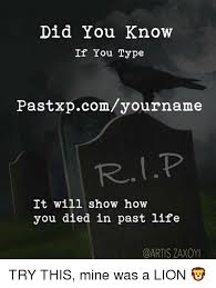 Meme Font Type - did you know if you type pastxpcomyourname it will show how you died