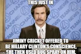 Jiminy Cricket Meme - ron burgundy meme imgflip