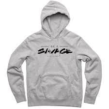 deal apparel be a savage hoodie
