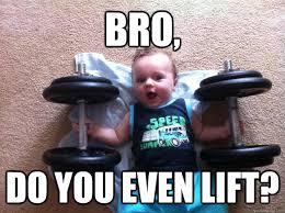 Do You Even Lift Bro Meme - bro do you even lift worlds strongest baby quickmeme
