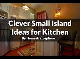 Ideas For Kitchen Island Clever Small Island Ideas For Kitchen Youtube