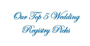 top wedding registries 5 unique wedding registries the king and prince