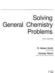 solving general chemistry problems 5th ed r nelson smith