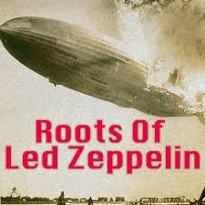 the roots of led zeppelin by various artists on spotify