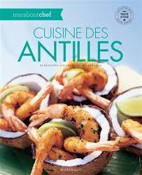 cuisine du monde marabout jean philippe follet cuisine des antilles 60 recettes aux