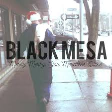 merry merry you merciless black mesa