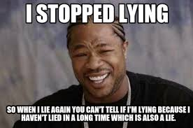 That Was A Lie Meme - meme creator i stopped lying so when i lie again you can t tell