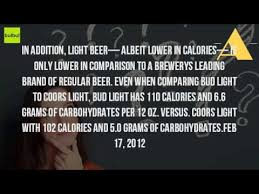 how many carbs in bud light beer how many carbs are in coors light beer youtube