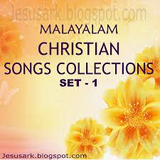 malayalam christian songs collections set 1 jesus ark