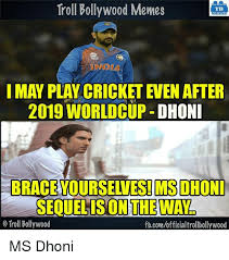 Bollywood Meme Generator - troll bollywood memes tb i may playicricket even after 2019