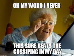 Gossip Meme - world wide gossip imgflip