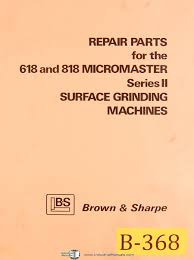 brown u0026 sharpe 618 u0026 818 micromaster series ii surface ginding