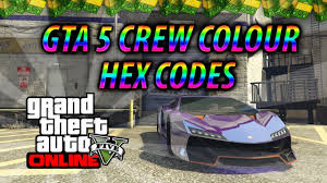 how to change gta 5 online crew colour with rare colour hex codes