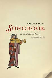songbook how lyrics became poetry in europe galvez