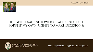 Power Of Attorney Rights by Video Gallery Grady H Williams Jr Ll M Attorneys At Law
