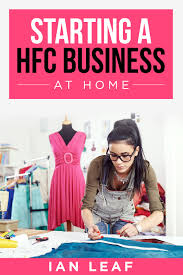 starting a hfc business at home by ian leaf book review amy and