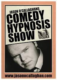 hypnotist for hire comedy hypnotist jason o callaghan