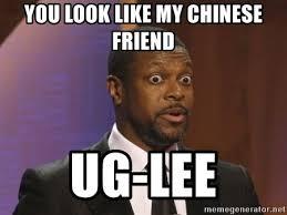 Chris Tucker Memes - you look like my chinese friend ug lee chris tucker damn meme