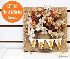 Homemade Fall Decor - diy fall decor floral u0026 burlap canvas crafts unleashed