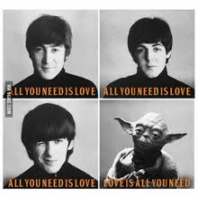 Beatles Yoda Meme - all you need is love all you need is love petsattyouneed ll you need