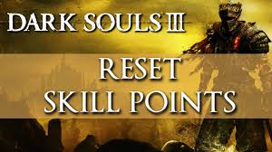 dark souls 3 how to reset skill points u0026 change appearance youtube