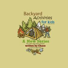 Backyard Activities For Kids Backyard Activities For Kids Live And Learn Farm