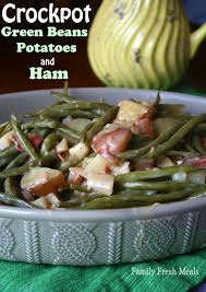 crockpot green beans potatoes and ham family fresh meals