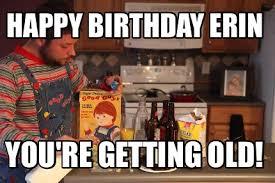 Erin Meme - meme creator happy birthday erin meme generator at memecreator org