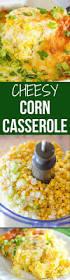 thanksgiving recipes corn best 25 recipe for corn casserole ideas on pinterest corn salad
