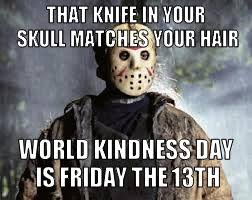 Friday The 13th Memes - friday the 13th meme generator imgflip